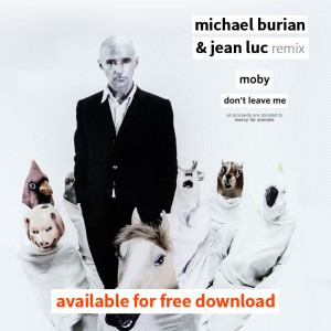 Moby & The Void Pacific Choir - Dont Leave Me (Michael Burian & Jean Luc Remix)